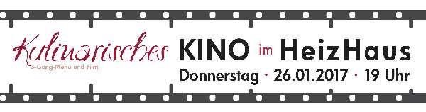 Überschrift Kulinarisches Kino 26.Januar 2017